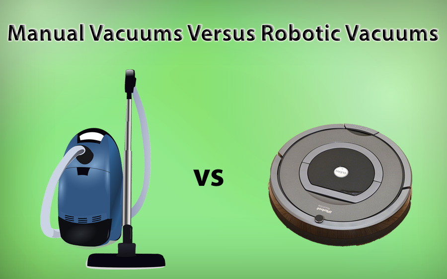 manual vacuum cleaner versus robotic vacuum cleaners