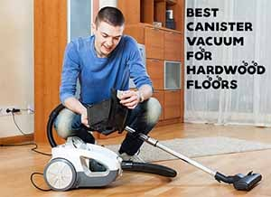 Top Best Canister Vacuum For Hardwood Floors Miniwick - Highest rated vacuum for hardwood floors